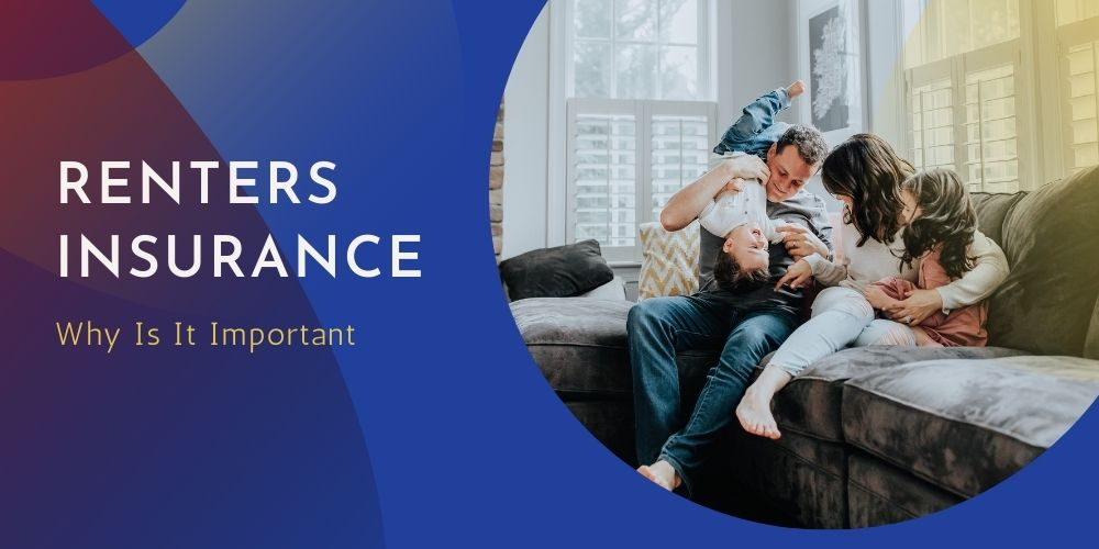 Why Is It Important To Have Renters Insurance